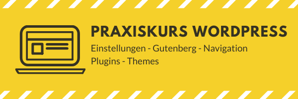 Praxiskurs WordPress Basic